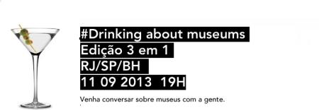#DrinkingAboutMuseums-2013-09-11