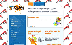 Children's website Mingau Digital was launched in the 1990s. In 15 years, reached 4M pageviews.