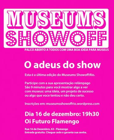 Last Museums Showoff in Rio de Janeiro. Six editions in total.